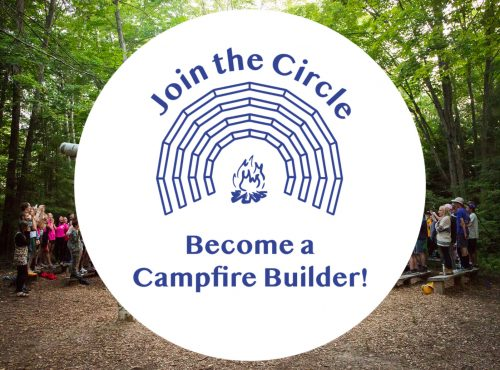 Join the Circle! Become a Campfire Builder Monthly Donor